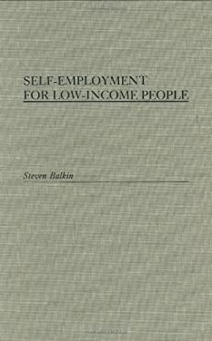 Self-Employment for Low-Income People 9780275928070