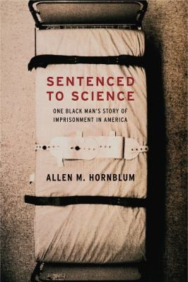 Sentenced to Science: One Black Man's Story of Imprisonment in America 9780271033365