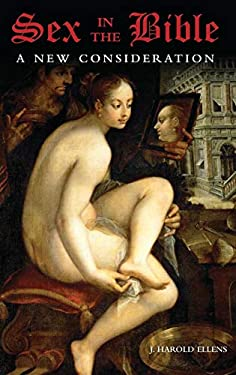 Sex in the Bible: A New Consideration 9780275987671