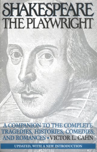 Shakespeare the Playwright: A Companion to the Complete Tragedies, Histories, Comedies, and Romances Degreeslupdated, with a New Introduction 9780275955229