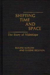 Shifting Time and Space: The Story of Videotape 815720