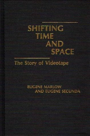 Shifting Time and Space: The Story of Videotape 9780275934088