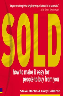 Sold!: How to Make It Easy for People to Buy from You 9780273675181