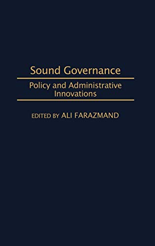 Sound Governance: Policy and Administrative Innovations 9780275965143