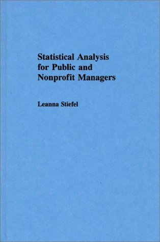 Statistical Analysis for Public and Nonprofit Managers 9780275933012