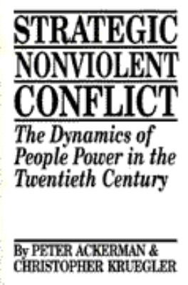 Strategic Nonviolent Conflict: The Dynamics of People Power in the Twentieth Century 9780275939168