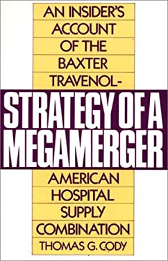 Strategy of a Megamerger: An Insider's Account of the Baxter Travenol-American Hospital Supply Combination 9780275945183