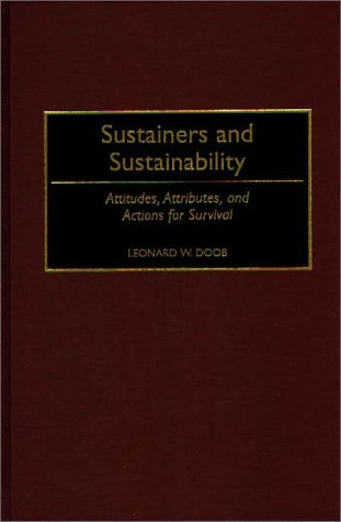 Sustainers and Sustainability: Attitudes, Attributes, and Actions for Survival 9780275953140