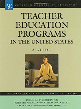 Teacher Education Programs in the United States: A Guide 9780275981563