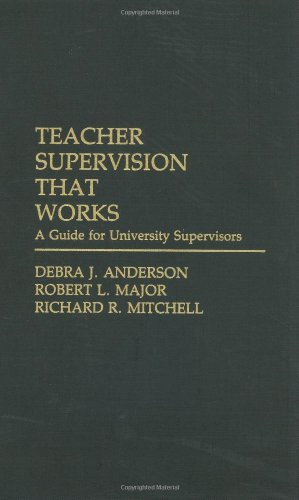Teacher Supervision That Works: A Guide for University Supervisors 9780275942649