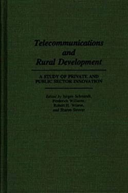 Telecommunications and Rural Development: A Study of Private and Public Sector Innovation 9780275939519