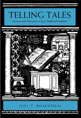 Telling Tales: Sources and Narration in Late Medieval England 9780271023045