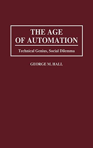 The Age of Automation: Technical Genius, Social Dilemma