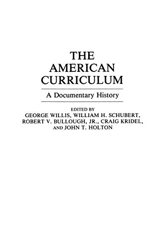 The American Curriculum: A Documentary History 9780275950309