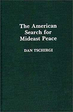 The American Search for Mideast Peace 9780275925833
