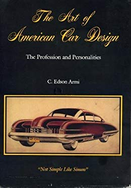 The Art of American Car Design: The Profession and Personalities: