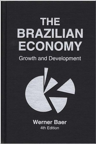 The Brazilian Economy: Growth and Development 9780275945091