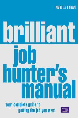 The Brilliant Job Hunter's Manual: UK 9780273663157