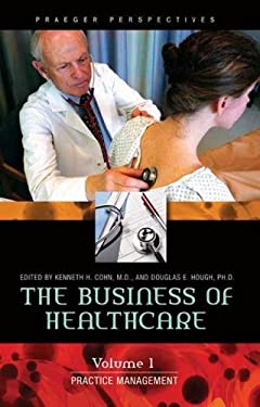 The Business of Healthcare: Volume 1, Practice Management 9780275992361
