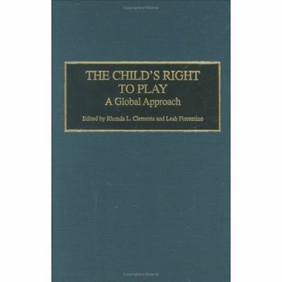 The Child's Right to Play: A Global Approach 9780275981716