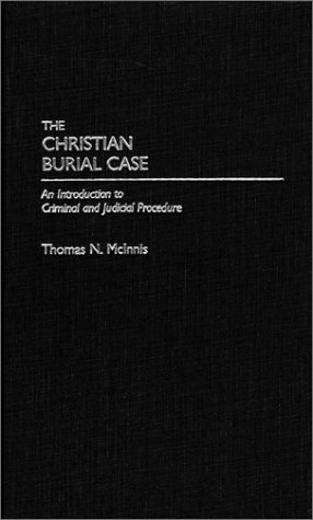 The Christian Burial Case: An Introduction to Criminal and Judicial Procedure 9780275970277