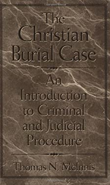 The Christian Burial Case: An Introduction to Criminal and Judicial Procedure 9780275970284