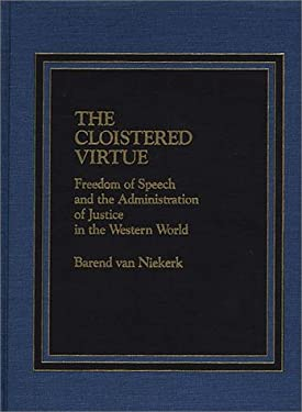The Cloistered Virtue: Freedom of Speech and the Administration of Justice in the Western World 9780275920821
