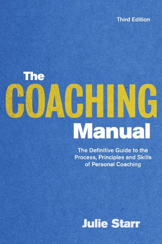The Coaching Manual: The Definitive Guide to the Process, Principles and Skills of Personal Coaching 9780273740582