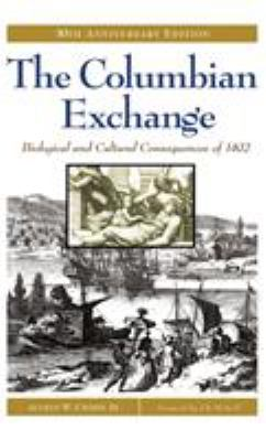 The Columbian Exchange: Biological and Cultural Consequences of 1492 30th Anniversary Edition 9780275980733
