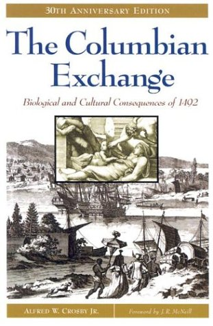 The Columbian Exchange: Biological and Cultural Consequences of 1492, 30th Anniversary Edition 9780275980924