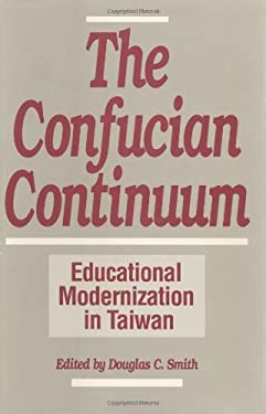 The Confucian Continuum: Educational Modernization in Taiwan 9780275935177