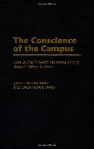 The Conscience of the Campus: Case Studies in Moral Reasoning Among Today's College Students 9780275972080
