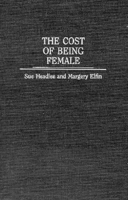 The Cost of Being Female 9780275955366