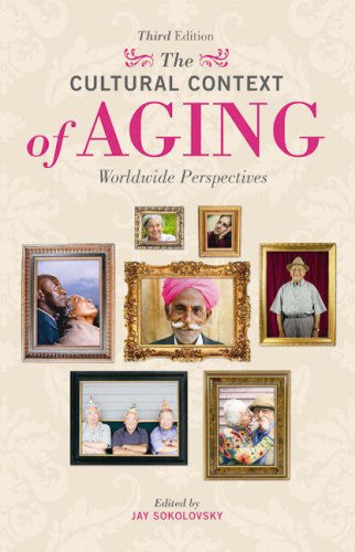 The Cultural Context of Aging: Worldwide Perspectives 9780275993023