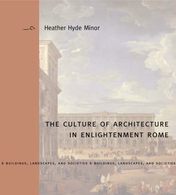 The Culture of Architecture in Enlightenment Rome 9780271035642