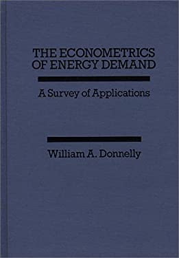 The Econometrics of Energy Demand: A Survey of Applications 9780275926106