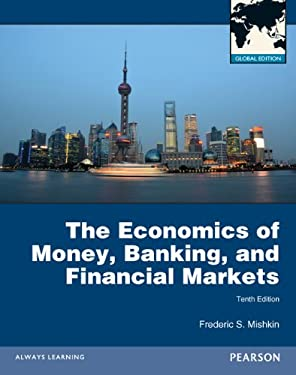 The Economics of Money, Banking and Financial Markets 9780273765738