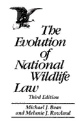 The Evolution of National Wildlife Law: Third Edition 9780275959890
