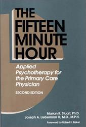 The Fifteen Minute Hour: Applied Psychotherapy for the Primary Care Physician, Second Edition