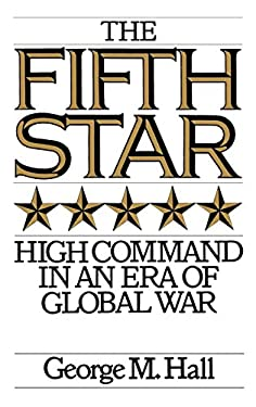 The Fifth Star: High Command in an Era of Global War 9780275948023