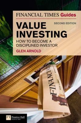 The Financial Times Guide to Value Investing: How to Become a Disciplined Investor 9780273724520