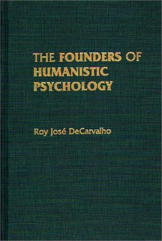 The Founders of Humanistic Psychology 9780275940089