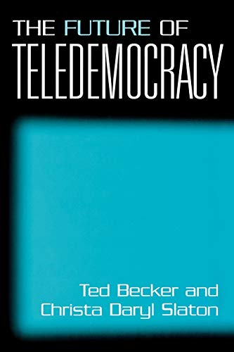 The Future of Teledemocracy 9780275970901