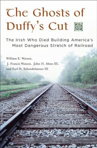 The Ghosts of Duffy's Cut: The Irish Who Died Building America's Most Dangerous Stretch of Railroad 9780275987275