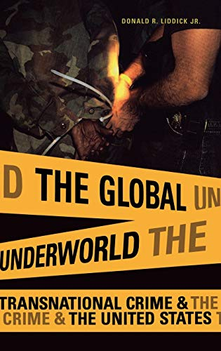 The Global Underworld: Transnational Crime and the United States 9780275980740