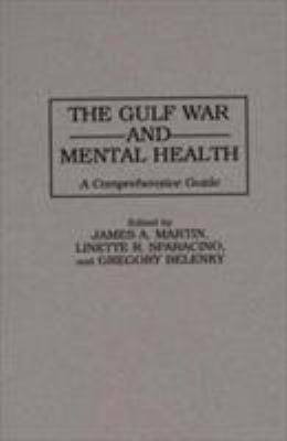 The Gulf War and Mental Health: A Comprehensive Guide 9780275956318
