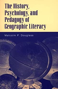 The History, Psychology, and Pedagogy of Geographic Literacy 9780275968045