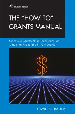 The 'How To' Grants Manual: Successful Grantseeking Techniques for Obtaining Public and Private Grants 9780275980702