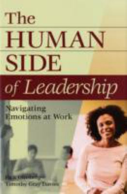 The Human Side of Leadership: Navigating Emotions at Work 9780275991326