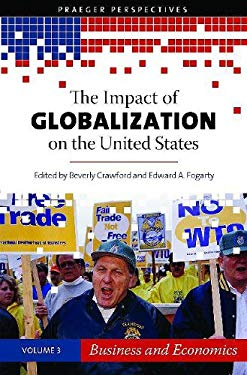 The Impact of Globalization on the United States: Volume 3, Business and Economics 9780275991845